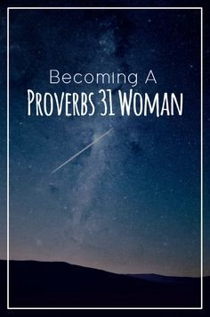 Becoming a Proverbs 31 Woman: A breakdown of the chapter, what it means and how to apply it to your life. A study on becoming a Godly woman, wife and mother Proverbs 31 Wife, Godly Wife, Godly Woman, Godly Marriage, Bible Quotes, Bible Verses, Scriptures, Scripture Study, Jesus Freak