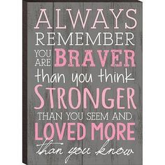 """Always Remember, You Are Braver Than You Think..."", 4¼ x 6"" Mounted Print"