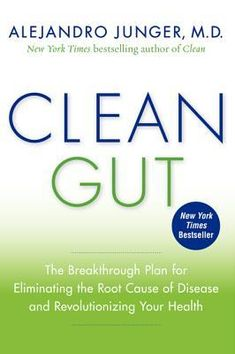 Clean Gut: The Breakthrough Plan for Eliminating the Root Cause of Disease and Revolutionizing Your Health - Basically again. Eat right. Exercise. Meditate. Details and recipes also. B+