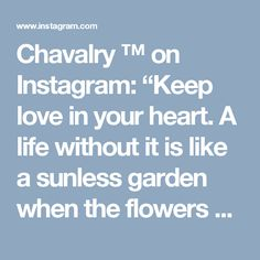 """Chavalry ™ on Instagram: """"Keep love in your heart. A life without it is like a sunless garden when the flowers are dead. www.Chavalry.com @Chavalry.us We are not here to simply make luxurious floral arrangements, we are here to redefine expectations. #DefiningExpectations #love #instagood #style #beautiful #photooftheday #picoftheday #girl #happy #model #cute #beauty #selfie #me #smile #instadaily #art #hair #fun #pretty #instalike #life #summer #amazing #fashionista #makeup #instafashion…"""