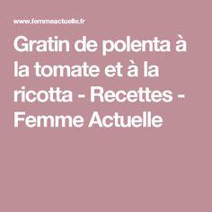 Gratin de polenta à la tomate et à la ricotta - Recettes - Femme Actuelle