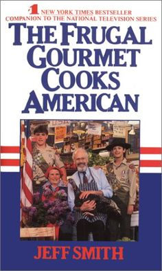 """The Frugal Gourmet Cooks American"" by Jeff Smith"