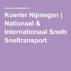 Koerier Nijmegen | Nationaal & Internationaal Sneltransport
