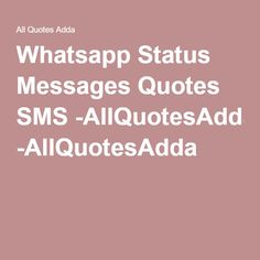 Whatsapp Status Messages Quotes SMS -AllQuotesAdda