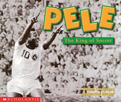 Pele, the King of Soccer (Social Studies: Emergent Reader...
