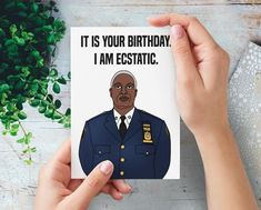 Brooklyn Nine Nine Birthday Card Funny Birthday Cards, It's Your Birthday, Birthday Wishes, Birthday Ideas, New Girl Show, Brookly Nine Nine, Brooklyn Nine Nine Funny, Card Ideas, Diy Ideas