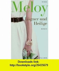 Lugner und Heilige Roman (9783036955865) Maile Meloy , ISBN-10: 3036955860  , ISBN-13: 978-3036955865 ,  , tutorials , pdf , ebook , torrent , downloads , rapidshare , filesonic , hotfile , megaupload , fileserve