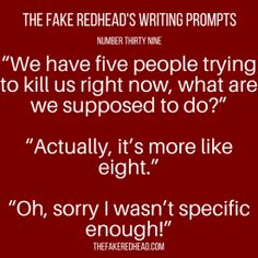 A complete library of the original writing prompts written by The Fake Redhead Inspired? Leave a comment and let me know! Written yourself into a corner and need advice? Check out the Writing Tips … Writing Inspiration Prompts, Book Prompts, Writing Prompts For Writers, Dialogue Prompts, Creative Writing Prompts, Book Writing Tips, Writing Words, Writing Quotes, Fiction Writing