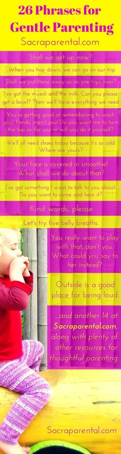 26 phrases for gentle parenting - instead of saying STOP or NO or DON\'T!  | Sacraparental.com