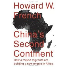 Click to read more about China's Second Continent: How a Million Migrants Are Building a New Empire in Africa by Howard W. French.  LibraryThing is a cataloging and social networking site for booklovers
