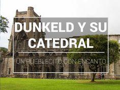 El pueblecito de Dunkeld y su catedral, una parada con encanto en Perthshire