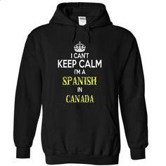 Spanish in Canada - #funny tshirt #hoodie fashion. BUY NOW => https://www.sunfrog.com/LifeStyle/Spanish-in-Canada-8285-Black-9849880-Hoodie.html?68278