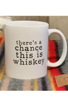 THERE'S A CHANCE THIS MIGHT BE WHISKEY MUG, Gypsy Jule, Downtown Raleigh