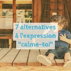 7 alternatives à l'expression %22calme-toi%22