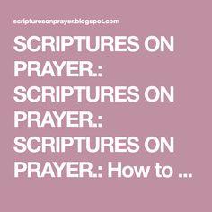 SCRIPTURES ON PRAYER.: SCRIPTURES ON PRAYER.: SCRIPTURES ON PRAYER.: How to Live with Steady Pea... God Answers Prayers, Answered Prayers, Prayer Scriptures, Peace Of Mind, Mindfulness, Live, Consciousness