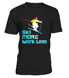 """# Ski More Work Less t-Shirt Funny Skiing Graphic Gift Tee .  Special Offer, not available in shops      Comes in a variety of styles and colours      Buy yours now before it is too late!      Secured payment via Visa / Mastercard / Amex / PayPal      How to place an order            Choose the model from the drop-down menu      Click on """"Buy it now""""      Choose the size and the quantity      Add your delivery address and bank details      And that's it!      Tags: Snow and Mountains…"""