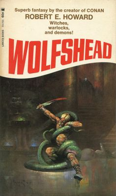 Wolfshead by Robert E. Howard Lancer, 1968 Cover by Frank Frazetta Fantasy Book Covers, Book Cover Art, Fantasy Books, Fantasy Art, Pulp Fiction Book, Science Fiction Books, Frank Frazetta, Sci Fi Books, Cool Books