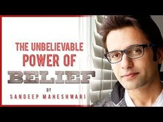 Belief explanation by Sandeep Maheshwari    innovation in education and career opportunities