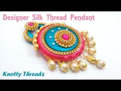 How to make a Designer Silk Thread Pendant at Home | Tutorial !! - YouTube