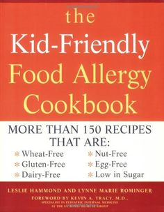 The KidFriendly Food Allergy Cookbook More Than 150 Recipes That Are WheatFree GlutenFree DairyFree NutFree EggFree and Low in Sugar *** Want to know more, click on the image.