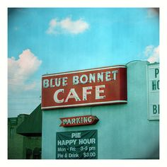 How adorable is the Blue Bonnet Cafe? Also, pie happy hour? Yes please!