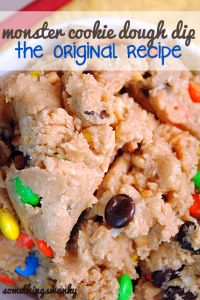 Monster Cookie Dough Dip (the original recipe)...serve with apple slices, pretzels, graham cracker sticks, etc.
