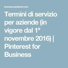 Termini di servizio per aziende (in vigore dal 1º novembre 2016) | Pinterest for Business