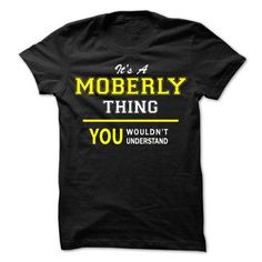 Its A MOBERLY thing, you wouldnt understand !! - #sweatshirt design #sleeveless hoodies. GET YOURS => https://www.sunfrog.com/Names/Its-A-MOBERLY-thing-you-wouldnt-understand-.html?id=60505