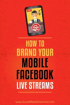Do you stream Facebook Live video on your mobile device?  Wondering how to add a branded image to your live stream?  In this article, you'll discover how to easily add a logo and call to action to your mobile Facebook Live broadcasts. #Video #VideoMarketing #Facebook