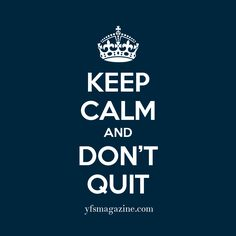 Keep calm and don't quit. #smallbusiness #startups #entrepreneurs