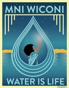 mni wiconi - water is life. #rezpectourwater #nodapl