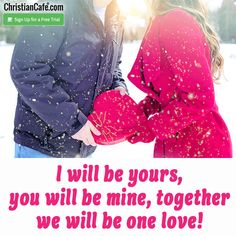I will be yours, you will be mine, together we will be one love! Christian Singles, Single Dating, Online Dating, First Love, First Crush, Puppy Love
