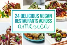 24 Vegan Restaurants That Belong On Your Culinary Bucket List...must go. I've eaten at Raw in Chicago of course and also the place in Austin. So just 22 more to go!