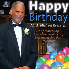 Happy Birthday Mr. A. Michael Evans Jr. & THANK YOU for your many years of leadership as VP of Marketing and Executive Producer of Ever Increasing Faith Ministries Television. #WeLoveYou! Hebrews 6:10 New King James Version (NKJV) 10 For God is not unjust to forget your work and labor of love which you have shown toward His name, in that you have ministered to the saints, and do minister. #HappyBirthday #TheHeartOfASteward