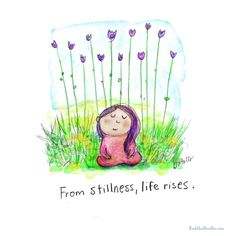 Buddha Doodles - From stillness life rises.