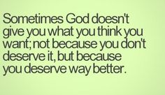 He has a plan for everyone, he sees the big picture, be patient & have faith that things will work out <3