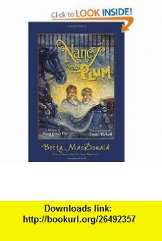 Nancy and Plum (9780375866852) Betty MacDonald, Mary GrandPre, Jeanne Birdsall , ISBN-10: 037586685X  , ISBN-13: 978-0375866852 ,  , tutorials , pdf , ebook , torrent , downloads , rapidshare , filesonic , hotfile , megaupload , fileserve