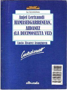 """Género: Cuaderno de actividades escolares (sobre la obra """"Hamaseigarrenean, aidanez (La decimosexta vez)"""", de Anjel Lertxundi. Editorial: Alborada Ediciones (Col. """"La locomotora"""") Publicación: Madrid, 1988"""