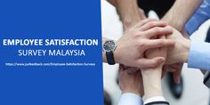 Customer satisfaction survey is supportive to get whether our client is happy or not. By doing this we can stop down our client in Malaysia, Hong Kong and Singapore. You can easily know the effect of employee satisfaction.