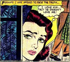Comic Girls Say.. } I love him, but he doesn't love me ! ...  #Vintage #Comic #Pop Art