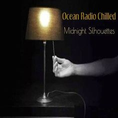 "Ocean Radio Chilled ""Midnight Silhouettes"" (3-15-15)"