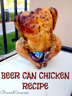 Delicious & Juicy Beer Can Chicken #Recipe - So easy to make!!