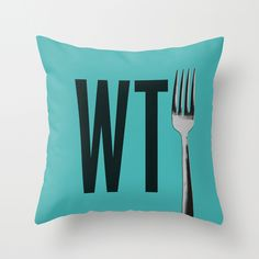 What the F*rk Throw Pillow - By David Schwen.