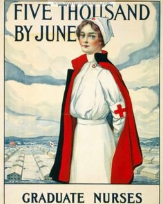 [From:  http://georgenembramlage.hubpages.com/hub/maisie-dobbs]  Five thousand by June Graduate nurses: your country needs you. Red Cross recruitment poster showing a nurse standing, with barracks in background.
