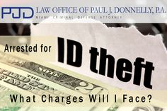 Arrested for #IdentityTheft: What Charges Will I Face?