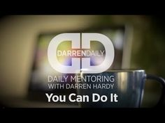 You Can Do It - Darren Daily
