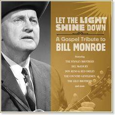 "Bill Monroe, ""Let the Light Shine Down""."