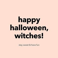 HAPPY HALLOWEEN!! Always remember to stay sweet & have fun!