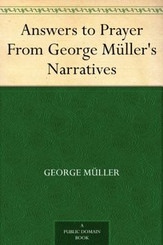 Answers to Prayer From George Müller's Narratives by Geor... https://www.amazon.com/dp/B0082VM98K/ref=cm_sw_r_pi_dp_x_kUI3zb1HGJH3J  --  FREE as of 10/11/2017.