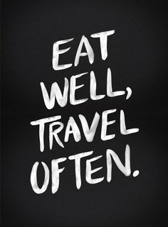 Eat well travel often https://society6.com/product/eat-well-travel-often-beo_print?curator=themotivatedtype